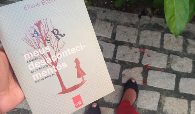 Meus Desacontecimentos – Eliane Brum