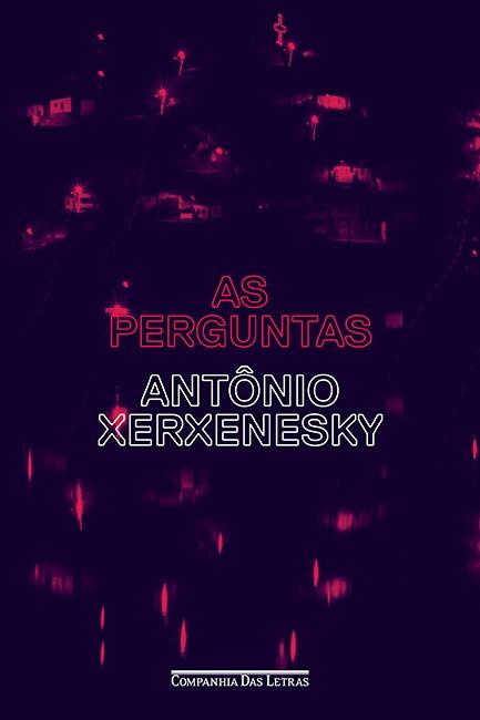 As Perguntas – Antônio Xerxenesky