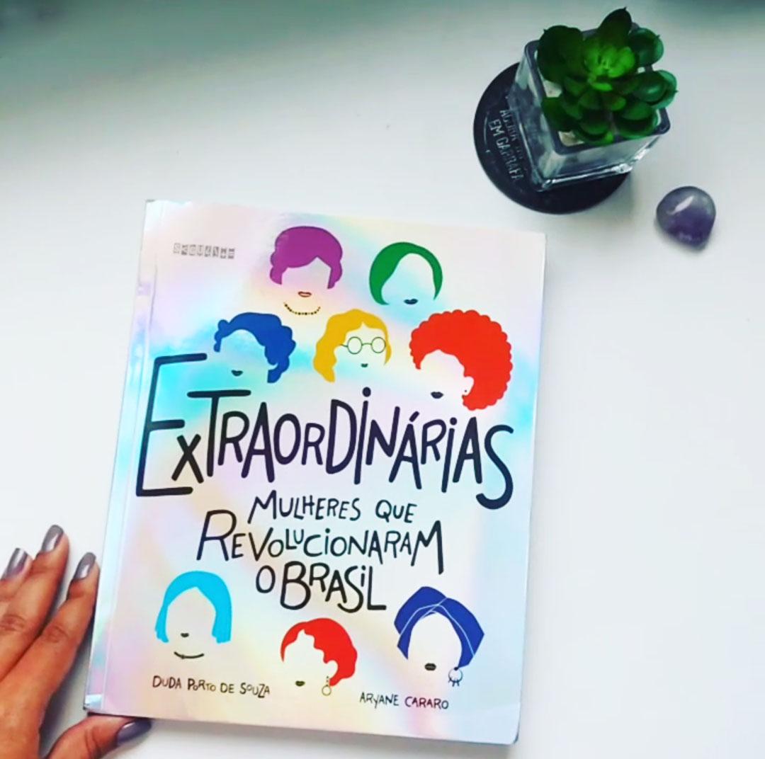 Extraordinárias – Mulheres que revolucionaram o Brasil