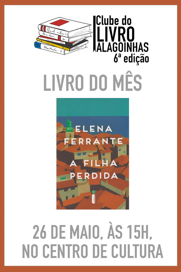 Clube do Livro Alagoinhas chega à 6ª edição com romance de Elena Ferrante