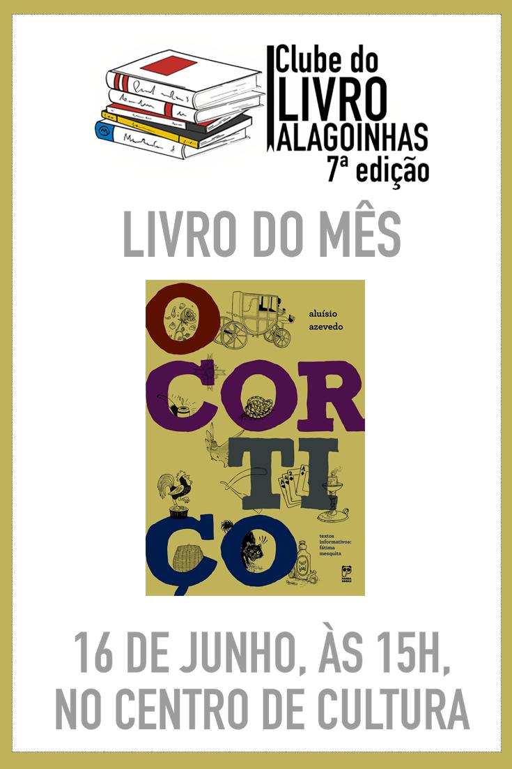 """""""O Cortiço"""" é tema da 7ª edição do Clube do Livro Alagoinhas"""